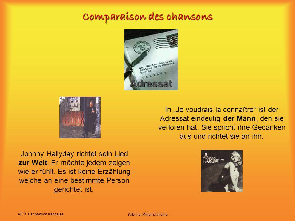 """AE 3, La chanson française Sabrina, Mirjam, Nadine Comparaison des chansons In """"Je voudrais la connaître"""" ist der Adressat eindeutig der Mann, den sie"""