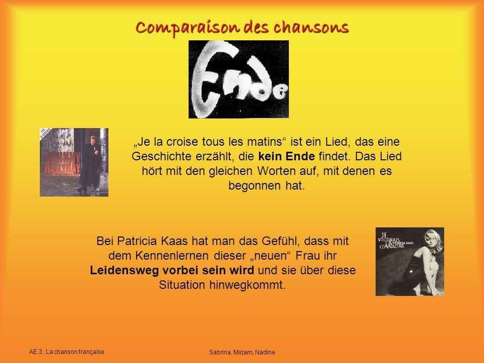 """AE 3, La chanson française Sabrina, Mirjam, Nadine Comparaison des chansons Bei Patricia Kaas hat man das Gefühl, dass mit dem Kennenlernen dieser """"ne"""