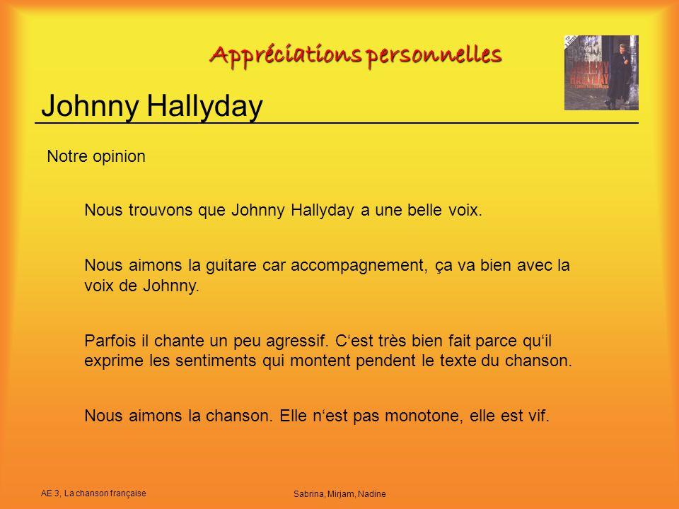 AE 3, La chanson française Sabrina, Mirjam, Nadine Johnny Hallyday Nous trouvons que Johnny Hallyday a une belle voix. Nous aimons la guitare car acco
