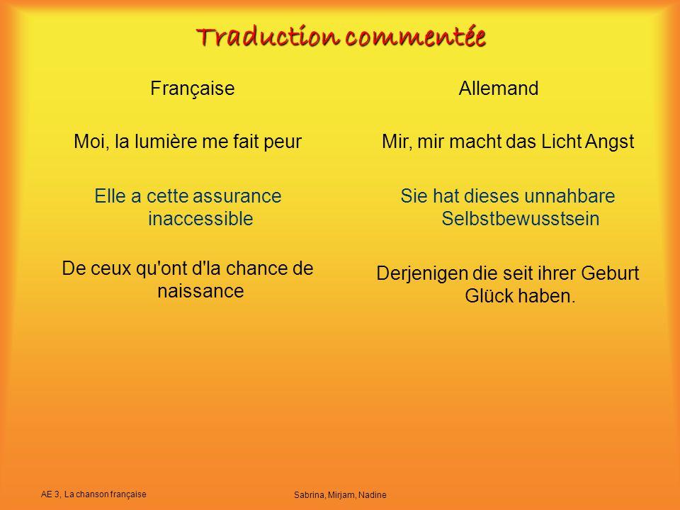 AE 3, La chanson française Sabrina, Mirjam, Nadine FrançaiseAllemand Traduction commentée Moi, la lumière me fait peur Elle a cette assurance inaccess