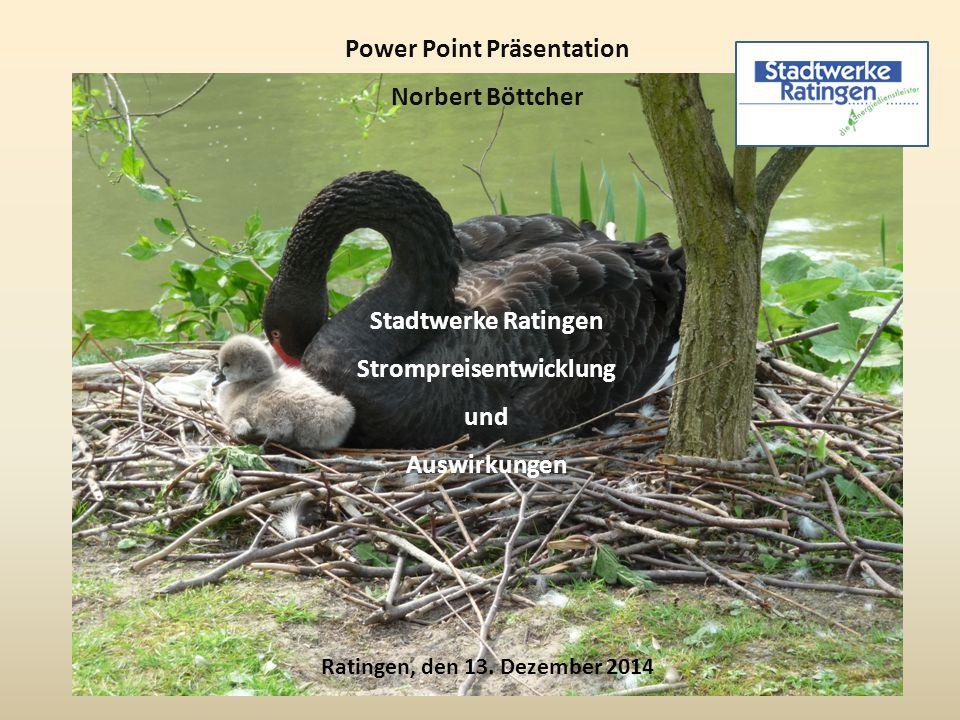 Power Point Präsentation Norbert Böttcher Ratingen, den 13.