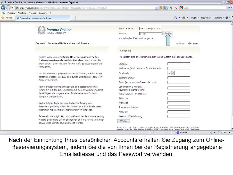 Nach der Einrichtung Ihres persönlichen Accounts erhalten Sie Zugang zum Online- Reservierungssystem, indem Sie die von Ihnen bei der Registrierung angegebene Emailadresse und das Passwort verwenden.