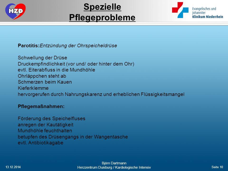 13.12.2014 Björn Dartmann Herzzentrum Duisburg / Kardiologische Intensiv Seite 10 Parotitis:Entzündung der Ohrspeicheldrüse Schwellung der Drüse Druck