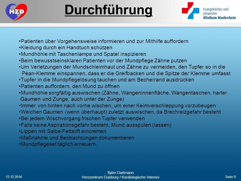 13.12.2014 Björn Dartmann Herzzentrum Duisburg / Kardiologische Intensiv Seite 9 Patienten über Vorgehensweise informieren und zur Mithilfe auffordern