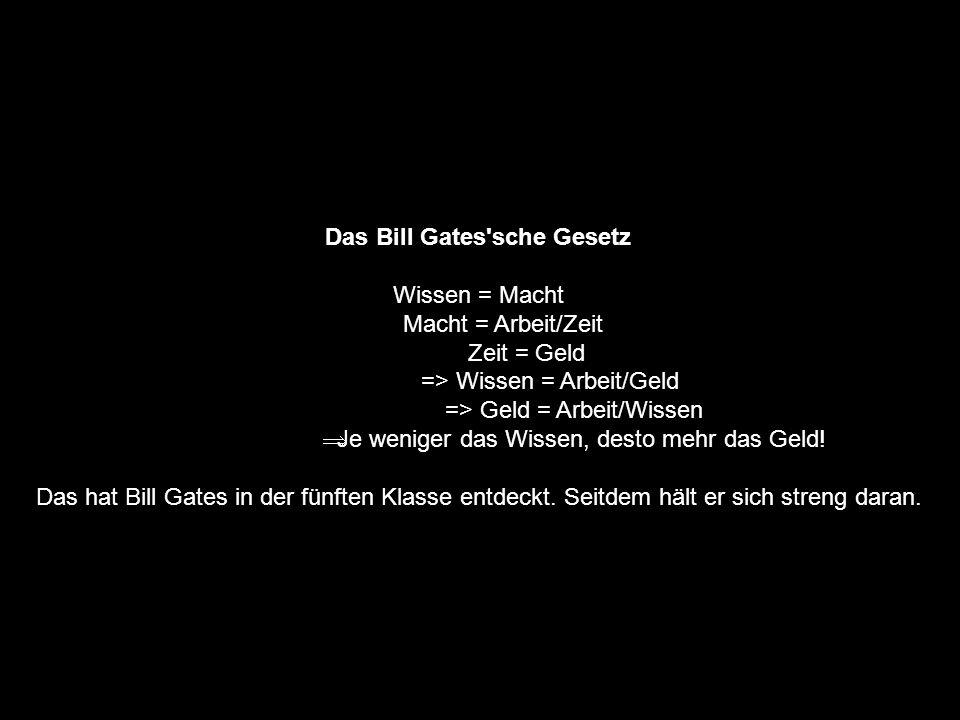Bill Gates (Bill GAYts) Nach dem er 1998 die Weltherrschaft an sich gerissen hat, in dem er weltweit den getarnten Virus Windoof 98 auf den Markt brac