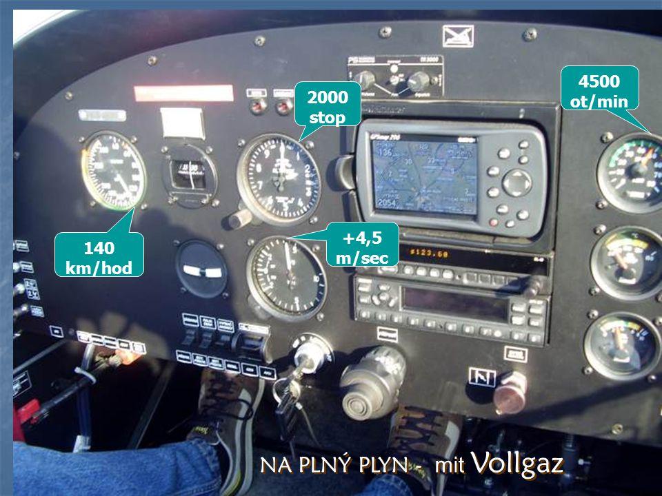 NA PLNÝ PLYN - mit Vollgaz 2000 stop +4,5 m/sec 4500 ot/min 140 km/hod