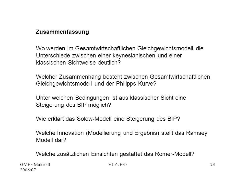 GMF - Makro II 2006/07 VL 6. Feb23 Zusammenfassung Wo werden im Gesamtwirtschaftlichen Gleichgewichtsmodell die Unterschiede zwischen einer keynesiani