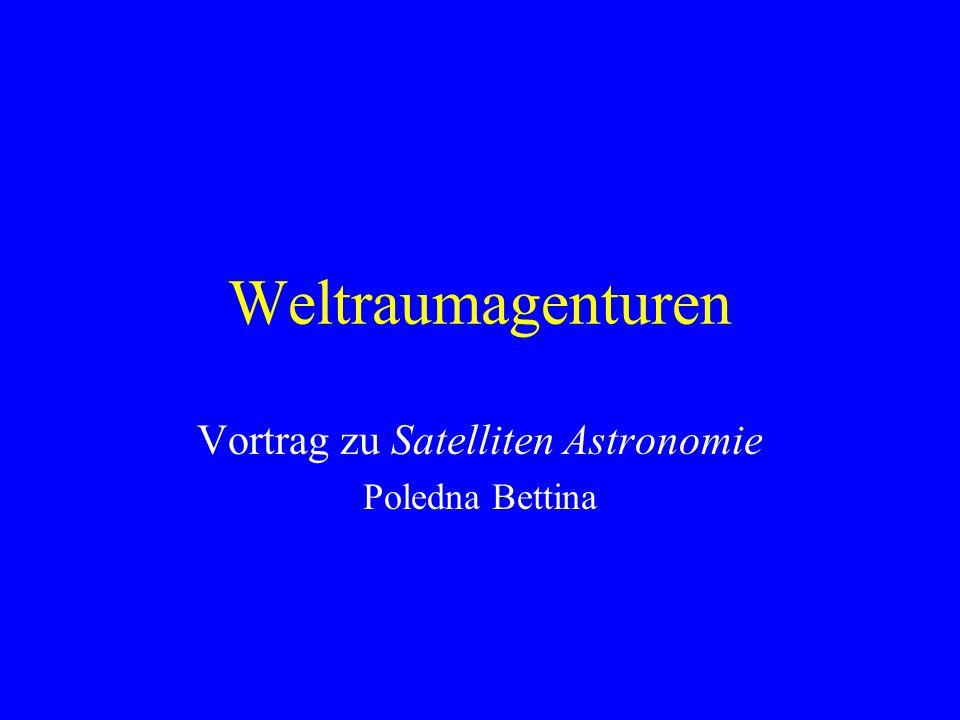 Weltraumagenturen Vortrag zu Satelliten Astronomie Poledna Bettina