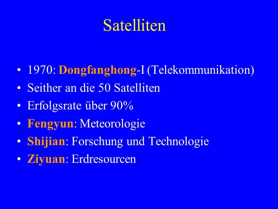 Satelliten 1970: Dongfanghong-I (Telekommunikation) Seither an die 50 Satelliten Erfolgsrate über 90% Fengyun: Meteorologie Shijian: Forschung und Tec