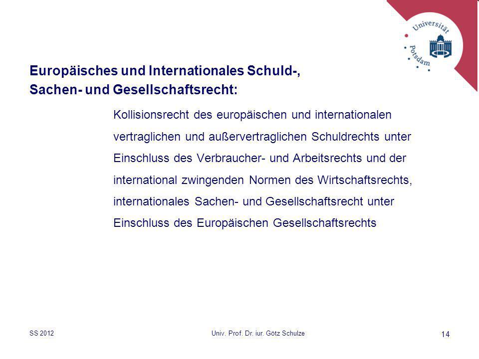 14 Europäisches und Internationales Schuld-, Sachen- und Gesellschaftsrecht: Kollisionsrecht des europäischen und internationalen vertraglichen und au