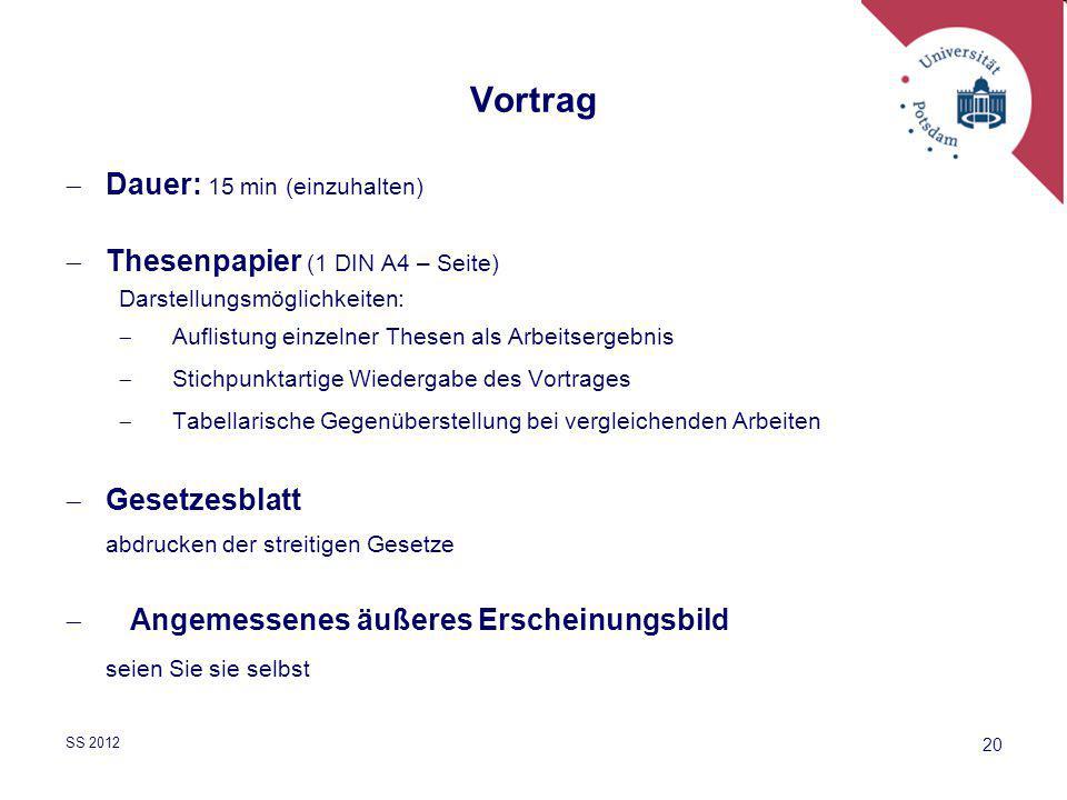 Vortrag  Dauer: 15 min (einzuhalten)  Thesenpapier (1 DIN A4 – Seite) Darstellungsmöglichkeiten:  Auflistung einzelner Thesen als Arbeitsergebnis 