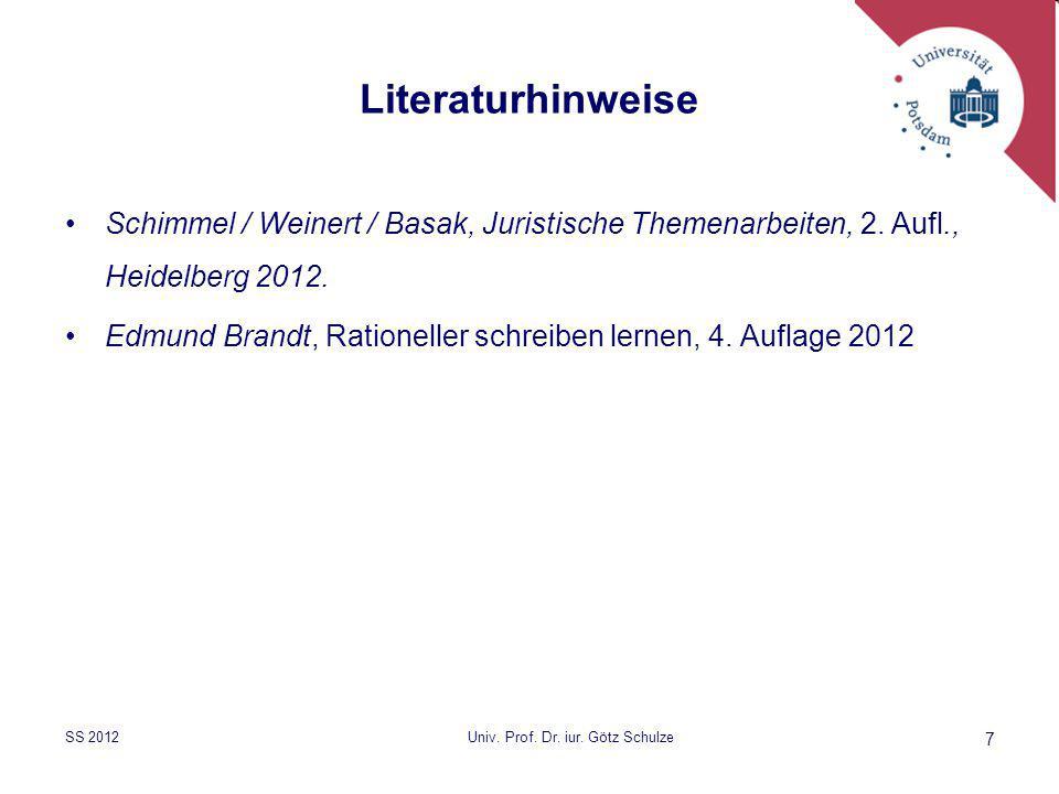 7 Literaturhinweise Schimmel / Weinert / Basak, Juristische Themenarbeiten, 2. Aufl., Heidelberg 2012. Edmund Brandt, Rationeller schreiben lernen, 4.