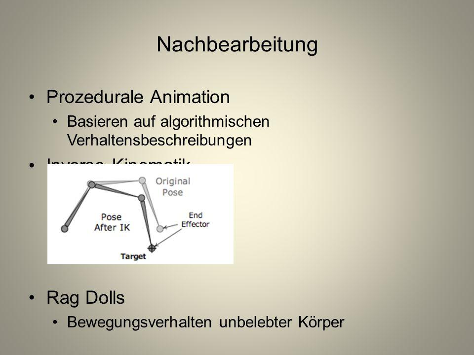 Nachbearbeitung Prozedurale Animation Basieren auf algorithmischen Verhaltensbeschreibungen Inverse Kinematik Rag Dolls Bewegungsverhalten unbelebter Körper