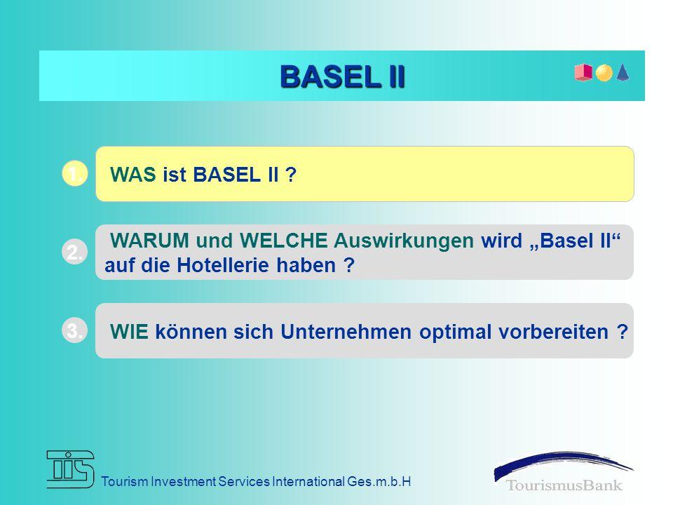 """WAS ist BASEL II .1. WARUM und WELCHE Auswirkungen wird """"Basel II auf die Hotellerie haben ."""
