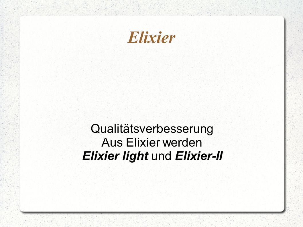 Elixier Qualitätsverbesserung Aus Elixier werden Elixier light und Elixier-II