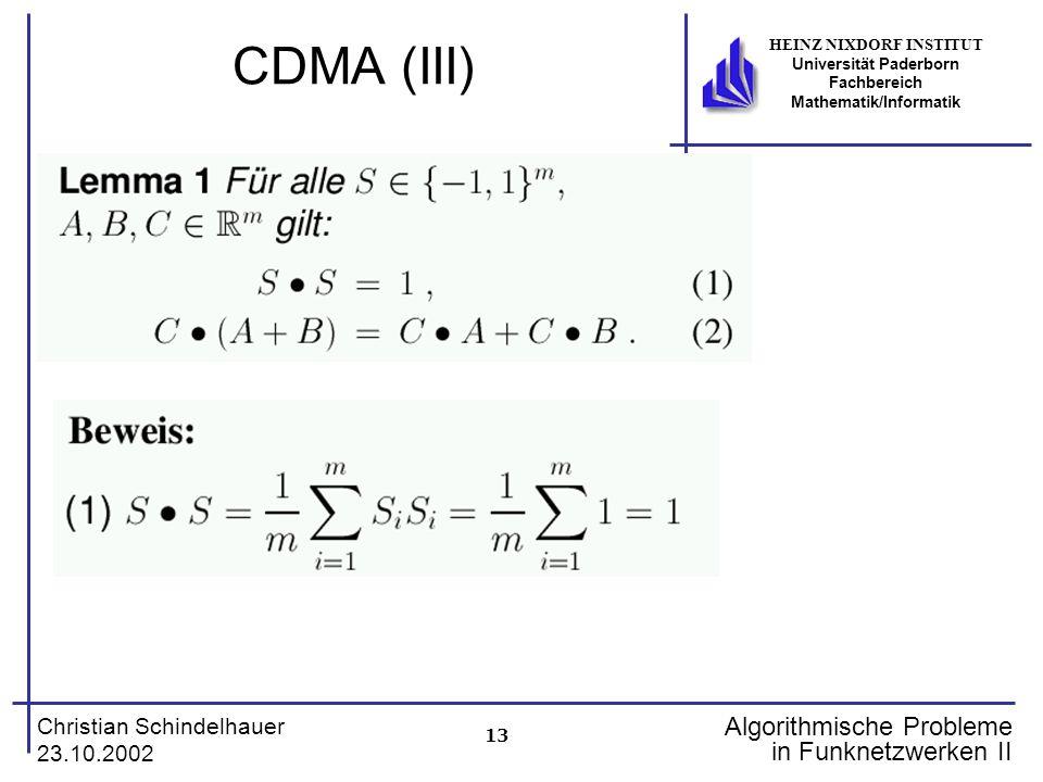 13 Christian Schindelhauer 23.10.2002 HEINZ NIXDORF INSTITUT Universität Paderborn Fachbereich Mathematik/Informatik Algorithmische Probleme in Funkne