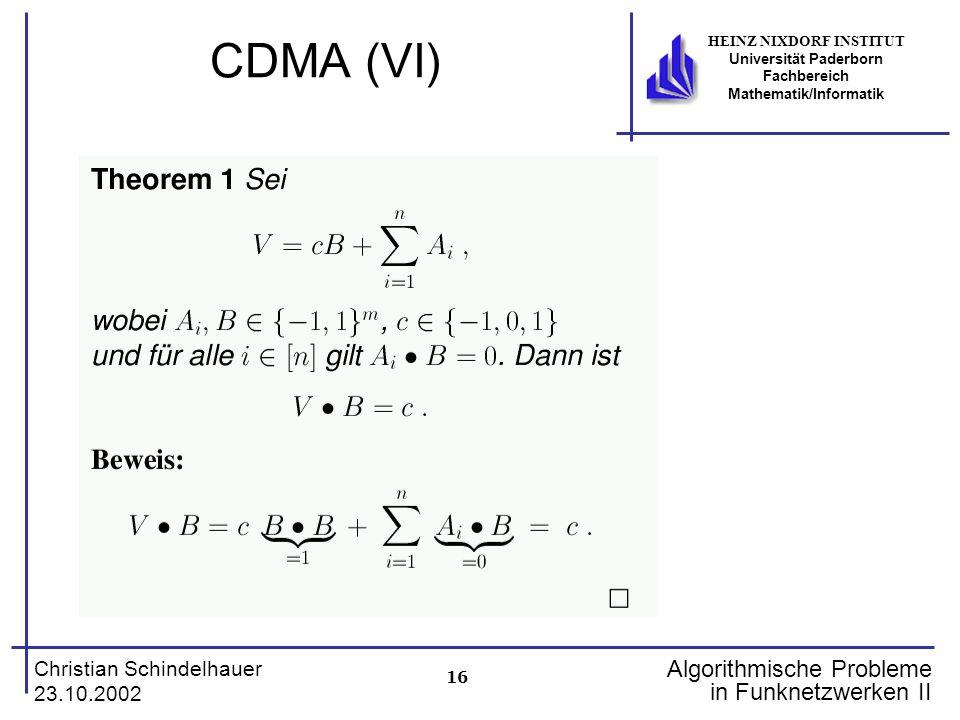 16 Christian Schindelhauer 23.10.2002 HEINZ NIXDORF INSTITUT Universität Paderborn Fachbereich Mathematik/Informatik Algorithmische Probleme in Funkne