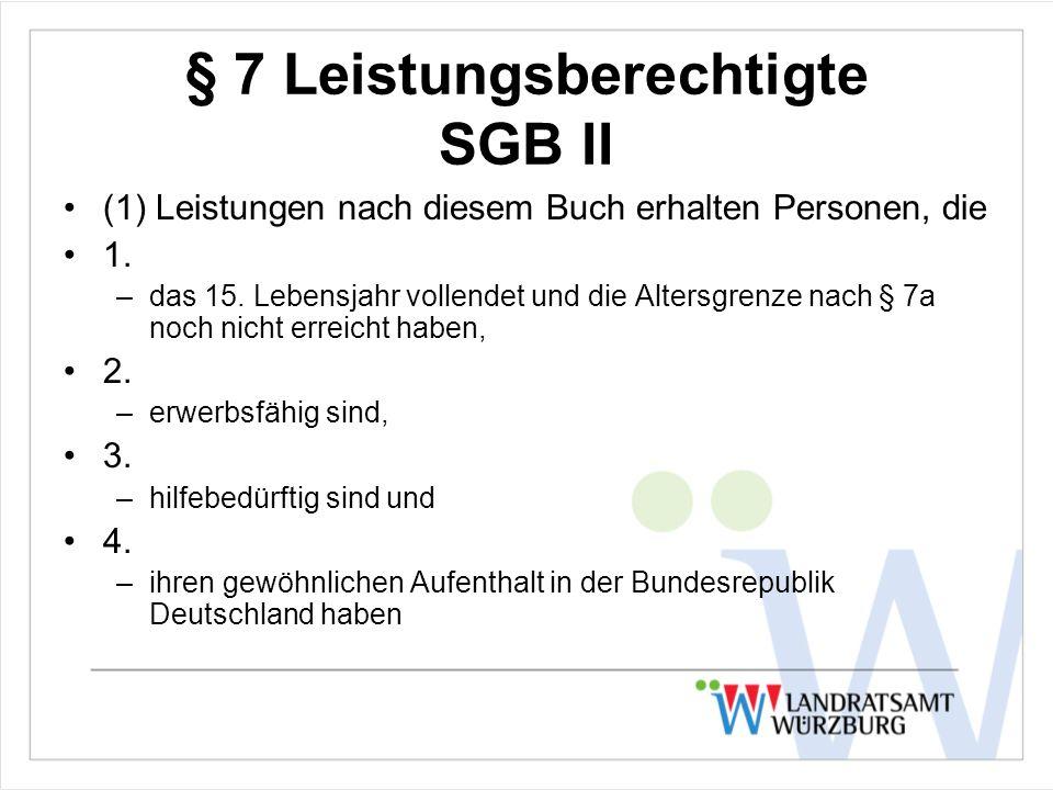 § 7 Leistungsberechtigte SGB II (1) Leistungen nach diesem Buch erhalten Personen, die 1.