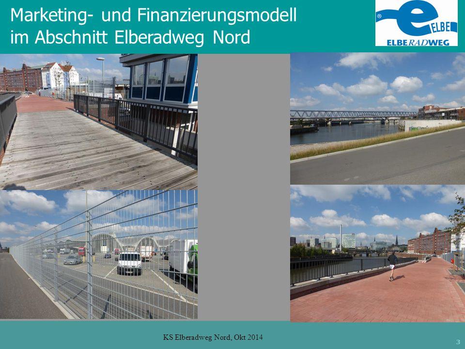 3 KS Elberadweg Nord, Okt 2014 Marketing- und Finanzierungsmodell im Abschnitt Elberadweg Nord