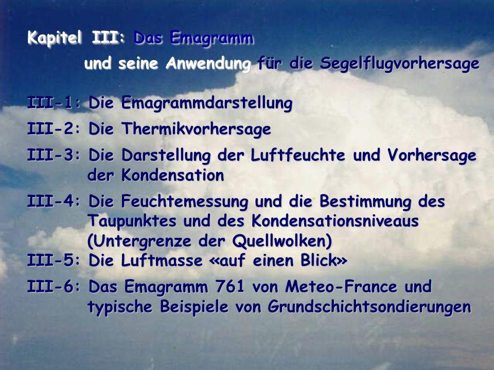 Kapitel III: Das Emagramm und seine Anwendung für die Segelflugvorhersage und seine Anwendung für die Segelflugvorhersage III-1: Die Emagrammdarstellu