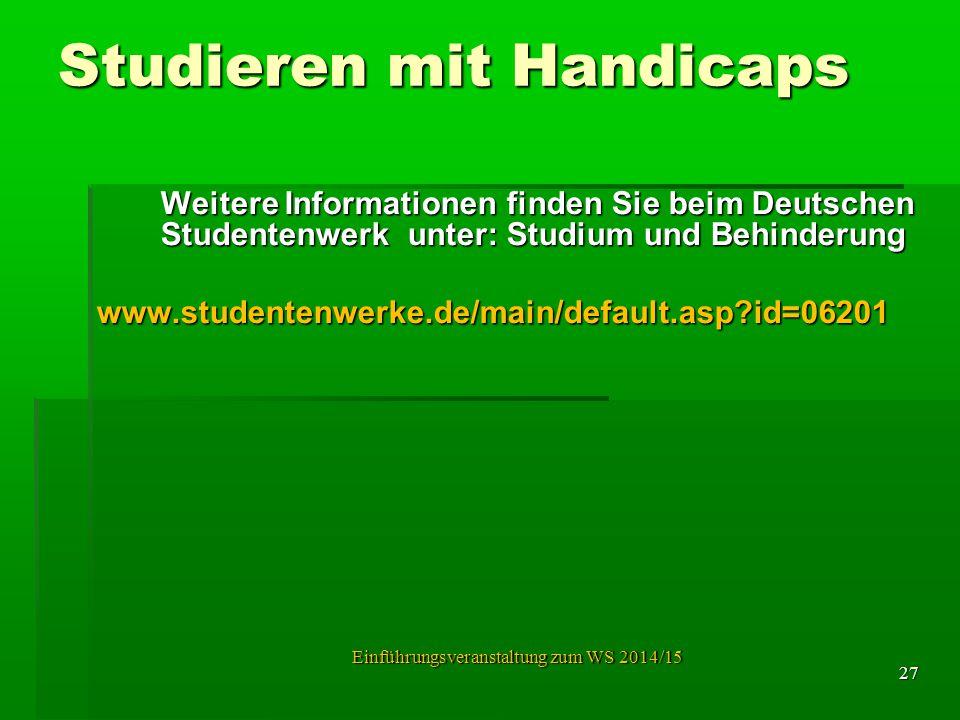 Studieren mit Handicaps Weitere Informationen finden Sie beim Deutschen Studentenwerk unter: Studium und Behinderung www.studentenwerke.de/main/defaul