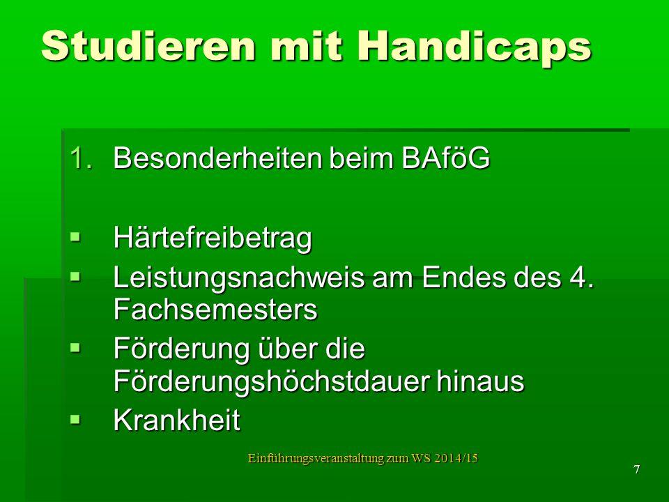 Studieren mit Handicaps 1.Besonderheiten beim BAföG  Härtefreibetrag  Leistungsnachweis am Endes des 4. Fachsemesters  Förderung über die Förderung