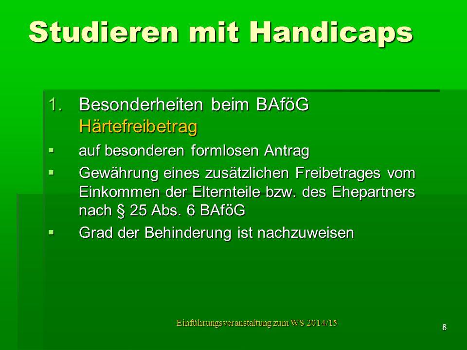 Studieren mit Handicaps 1.Besonderheiten beim BAföG Härtefreibetrag  auf besonderen formlosen Antrag  Gewährung eines zusätzlichen Freibetrages vom