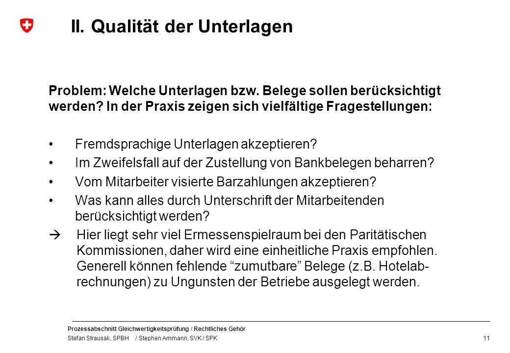 Prozessabschnitt Gleichwertigkeitsprüfung / Rechtliches Gehör Stefan Strausak, SPBH / Stephen Ammann, SVK / SPK II. Qualität der Unterlagen Problem: W