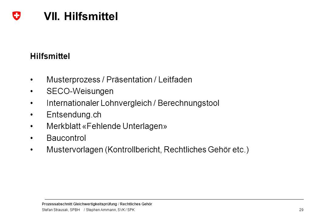 Prozessabschnitt Gleichwertigkeitsprüfung / Rechtliches Gehör Stefan Strausak, SPBH / Stephen Ammann, SVK / SPK VII.