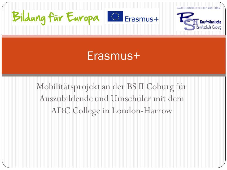 Mobilitätsprojekt an der BS II Coburg für Auszubildende und Umschüler mit dem ADC College in London-Harrow Erasmus+