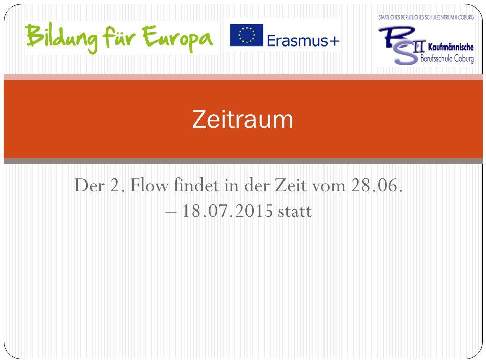 Der 2. Flow findet in der Zeit vom 28.06. – 18.07.2015 statt Zeitraum