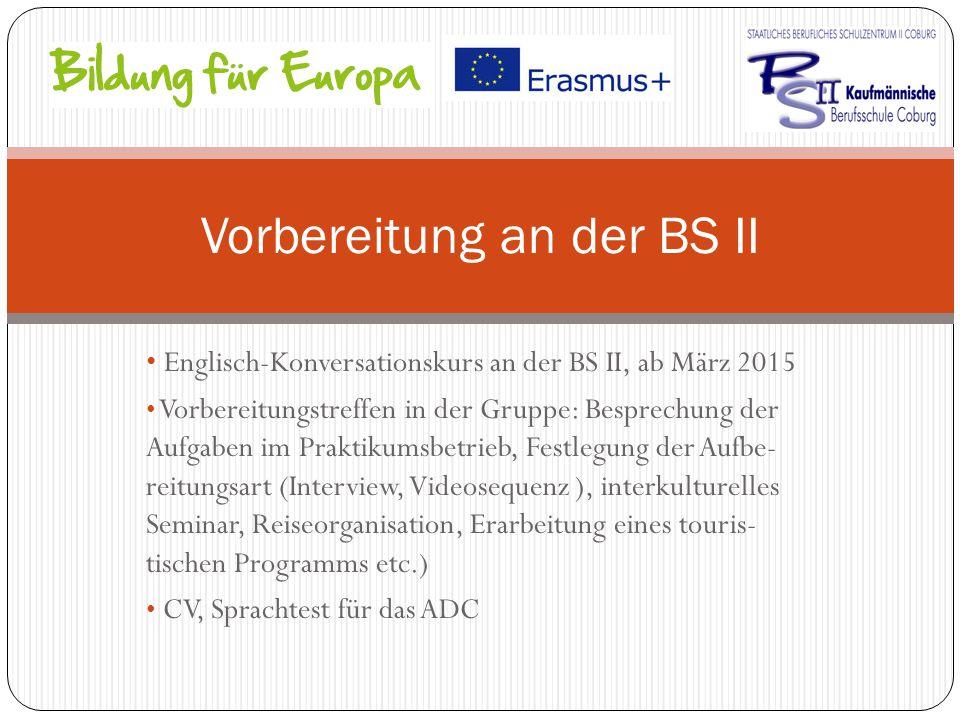 Englisch-Konversationskurs an der BS II, ab März 2015 Vorbereitungstreffen in der Gruppe: Besprechung der Aufgaben im Praktikumsbetrieb, Festlegung de