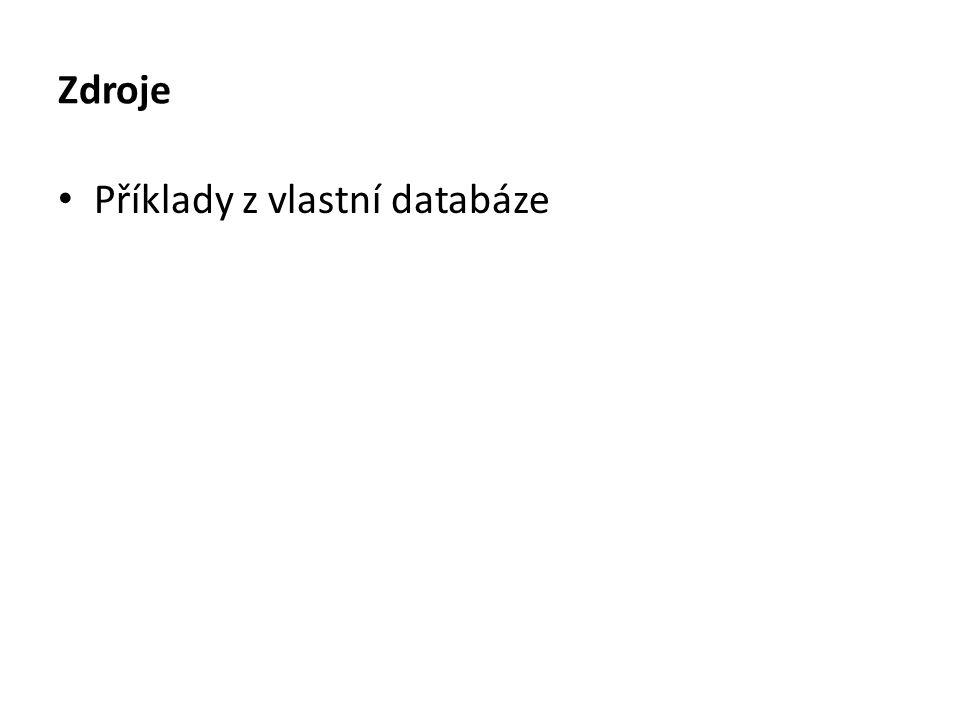 Zdroje Příklady z vlastní databáze