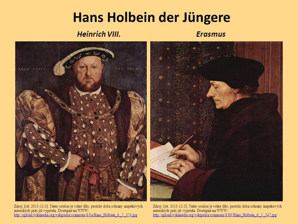 Hans Holbein der Jüngere Heinrich VIII.Erasmus Zdroj: [cit. 2013-12-3]. Tento soubor je volné dílo, protože doba ochrany majetkových autorských práv j