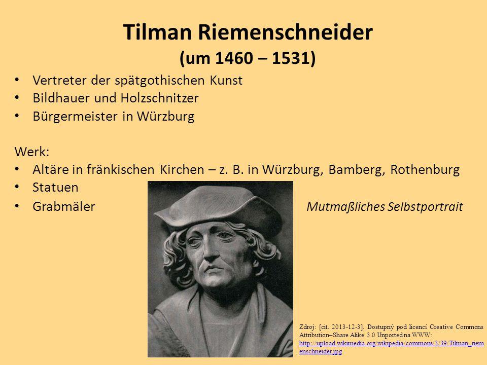Vertreter der spätgothischen Kunst Bildhauer und Holzschnitzer Bürgermeister in Würzburg Werk: Altäre in fränkischen Kirchen – z. B. in Würzburg, Bamb