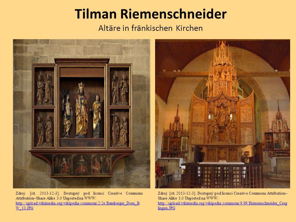 Tilman Riemenschneider Altäre in fränkischen Kirchen Zdroj: [cit. 2013-12-3]. Dostupný pod licencí Creative Commons Attribution–Share Alike 3.0 Unport