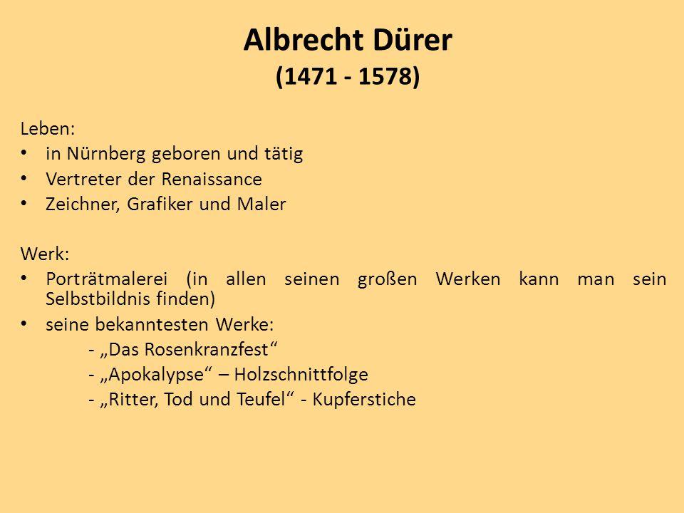Leben: in Nürnberg geboren und tätig Vertreter der Renaissance Zeichner, Grafiker und Maler Werk: Porträtmalerei (in allen seinen großen Werken kann m