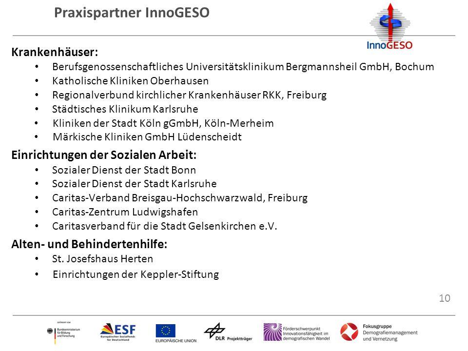 10 Praxispartner InnoGESO Krankenhäuser: Berufsgenossenschaftliches Universitätsklinikum Bergmannsheil GmbH, Bochum Katholische Kliniken Oberhausen Re