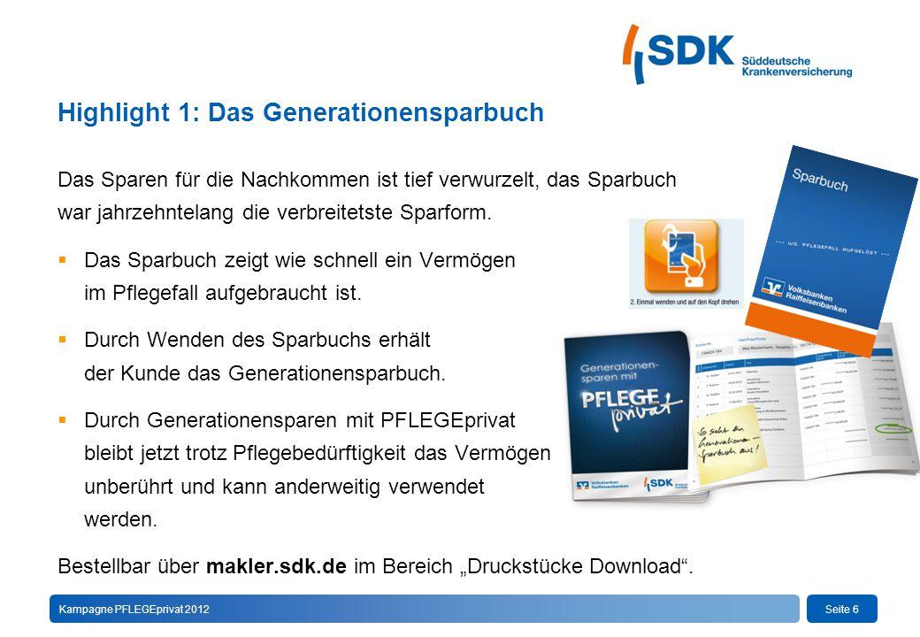 Seite 6Kampagne PFLEGEprivat 2012 Highlight 1: Das Generationensparbuch Das Sparen für die Nachkommen ist tief verwurzelt, das Sparbuch war jahrzehntelang die verbreitetste Sparform.