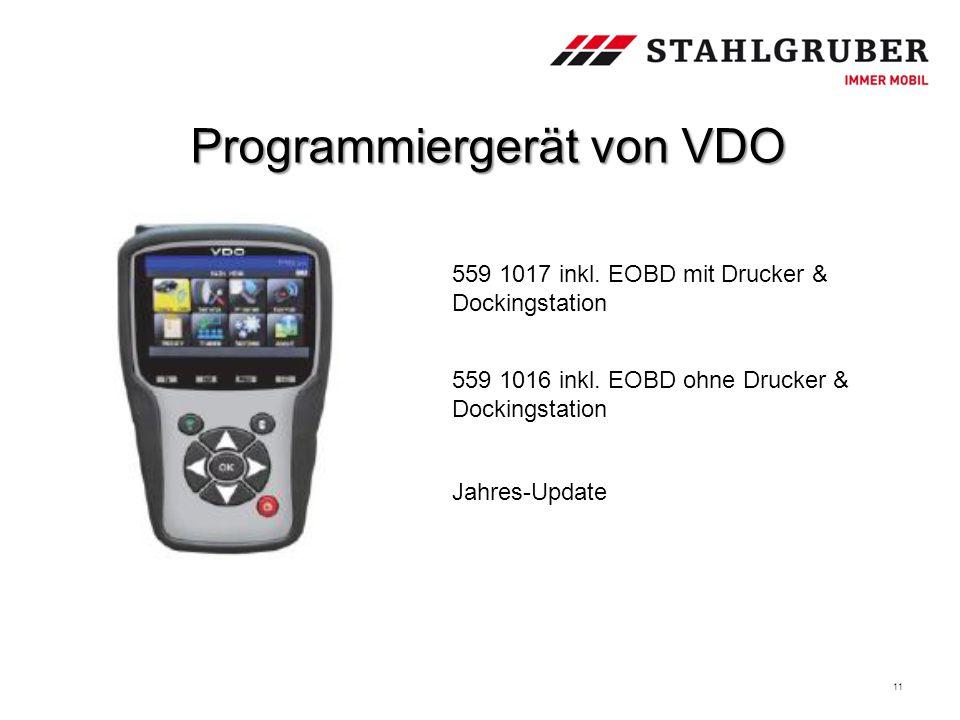 11 Programmiergerät von VDO 559 1017 inkl. EOBD mit Drucker & Dockingstation 559 1016 inkl. EOBD ohne Drucker & Dockingstation Jahres-Update