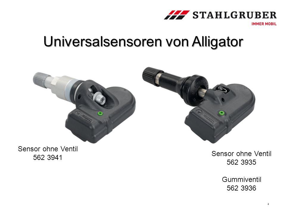 Universalsensoren von Alligator 4 Sensor ohne Ventil 562 3941 Sensor ohne Ventil 562 3935 Gummiventil 562 3936