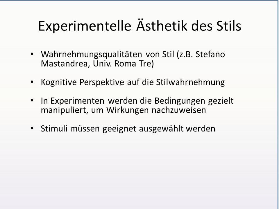Experimentelle Ästhetik des Stils Wahrnehmungsqualitäten von Stil (z.B.