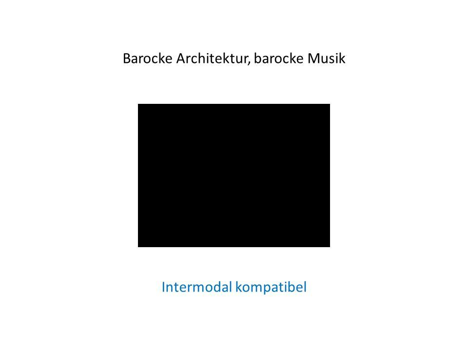 Barocke Architektur, barocke Musik Intermodal kompatibel