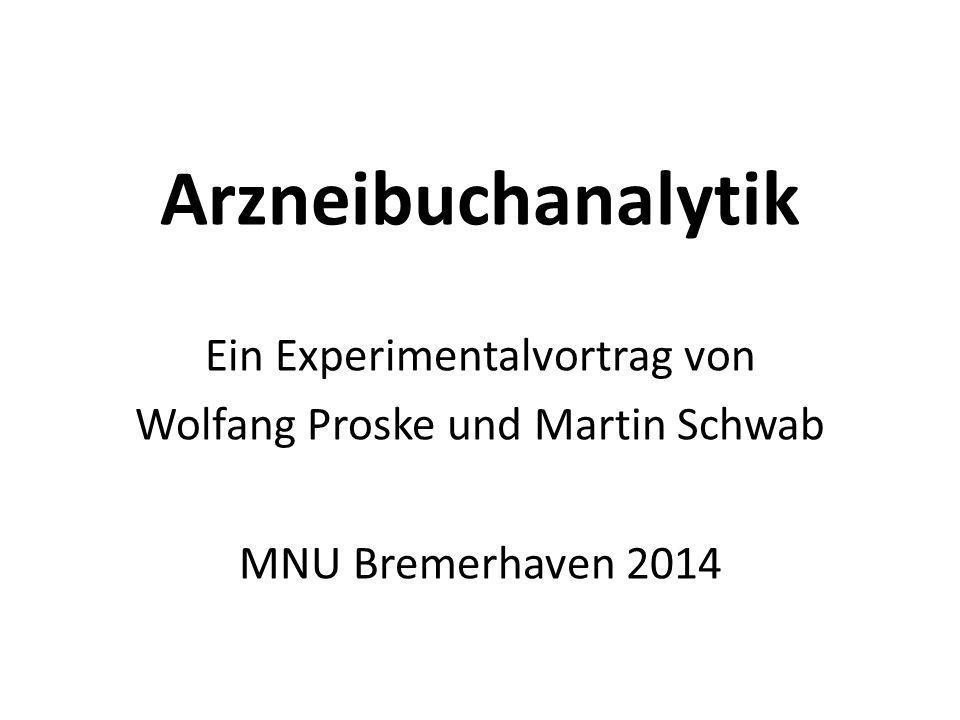 Arzneibuchanalytik Ein Experimentalvortrag von Wolfang Proske und Martin Schwab MNU Bremerhaven 2014