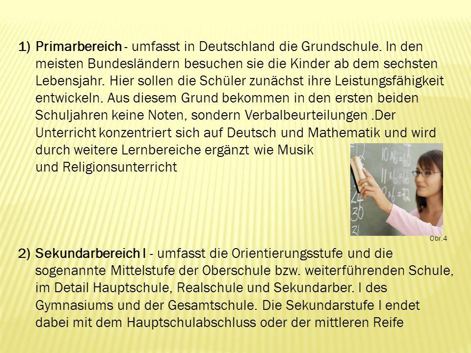 1)Primarbereich - umfasst in Deutschland die Grundschule.