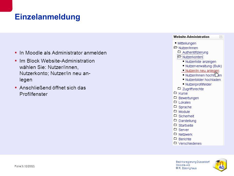 Folie 4 (12/2002) Bezirksregierung Düsseldorf Moodle-AG  R.