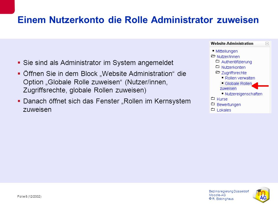 Folie 6 (12/2002) Bezirksregierung Düsseldorf Moodle-AG  R.
