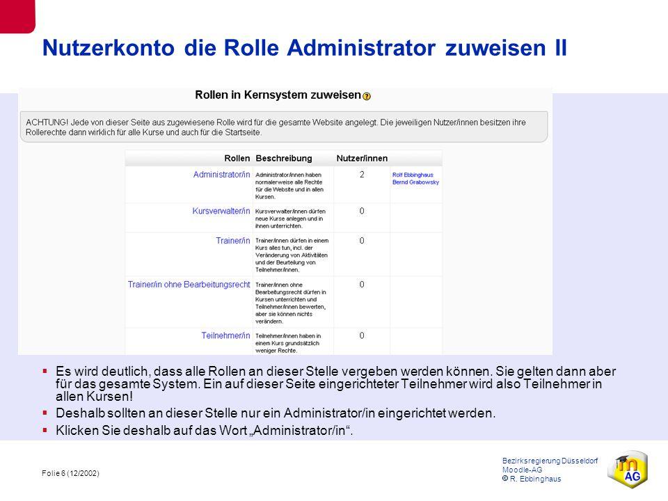 Folie 7 (12/2002) Bezirksregierung Düsseldorf Moodle-AG  R.
