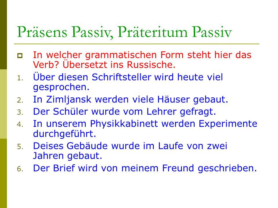 Präsens Passiv = werden(Präsens) +Partizip II основного глагола ЛицоЕдинственное число Множественное число 1ich werde gefragtwir werden gefragt 2du wirst gefragtIhr werdet gefragt 3 er sie wird gefragt es sie werden gefragt