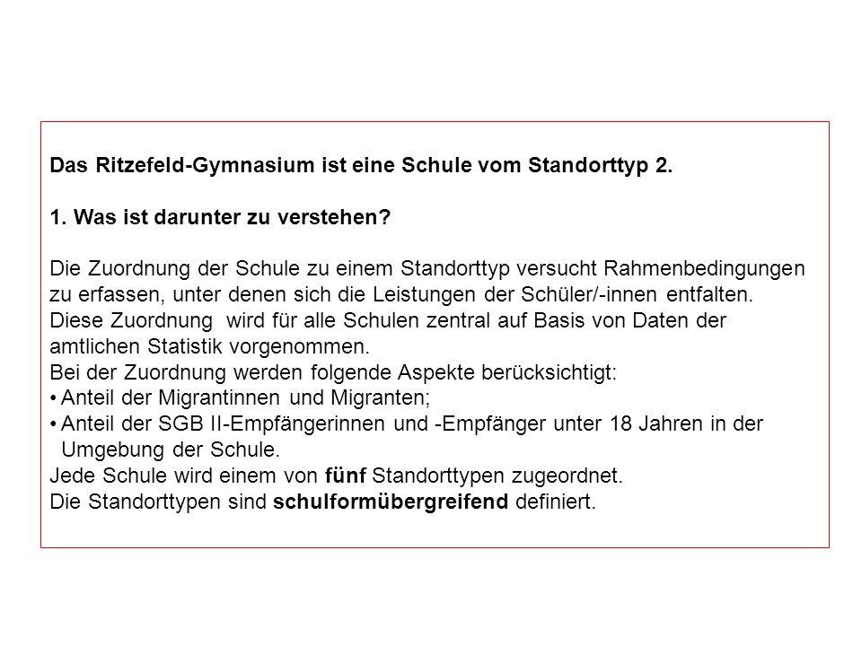 Das Ritzefeld-Gymnasium ist eine Schule vom Standorttyp 2. 1. Was ist darunter zu verstehen? Die Zuordnung der Schule zu einem Standorttyp versucht Ra